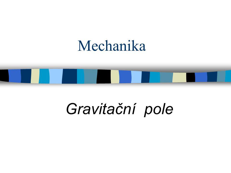 Mechanika Gravitační pole