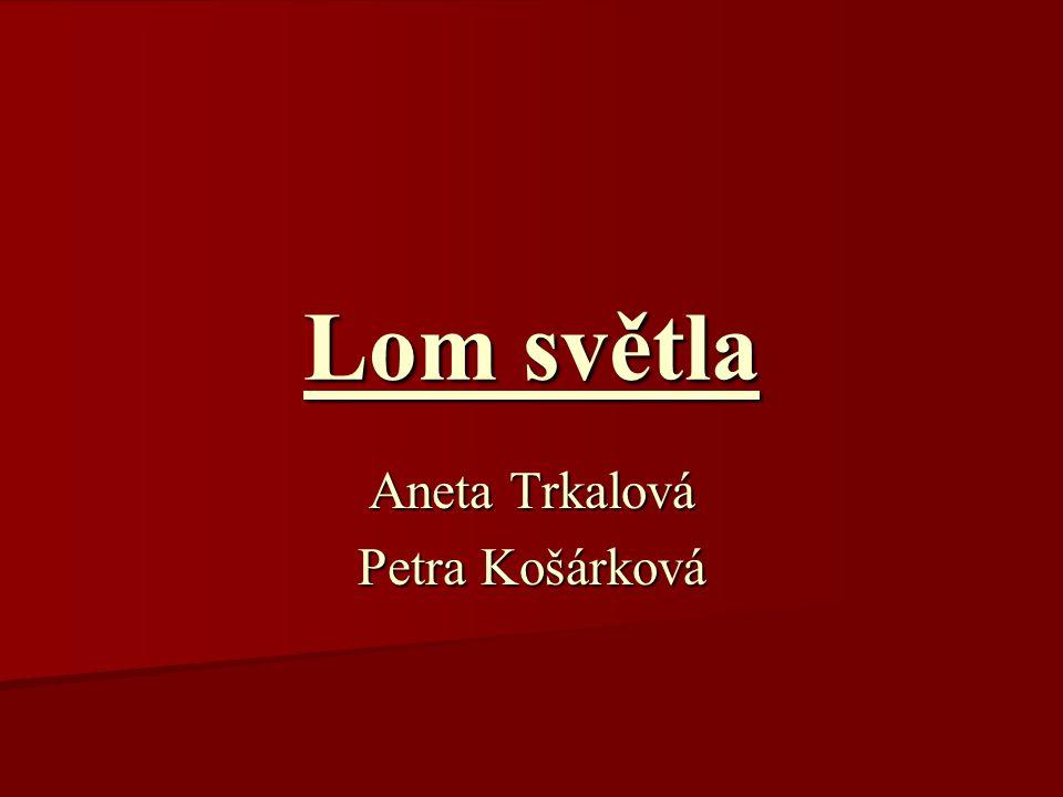 Lom světla Aneta Trkalová Petra Košárková