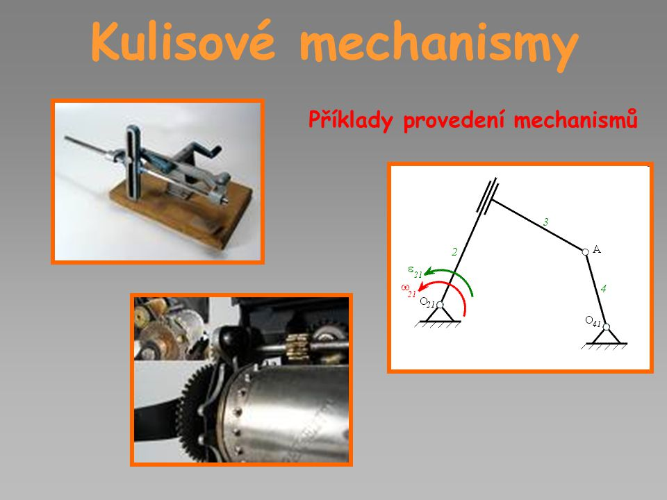 Kulisové mechanismy Příklady provedení mechanismů
