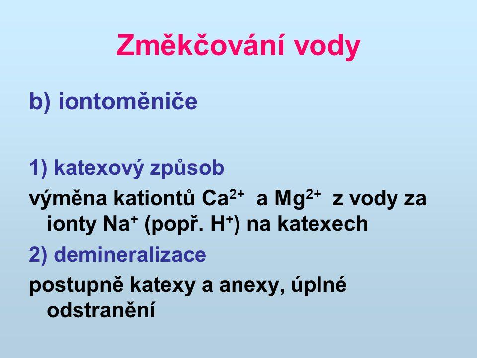 Změkčování vody b) iontoměniče 1) katexový způsob výměna kationtů Ca 2+ a Mg 2+ z vody za ionty Na + (popř.