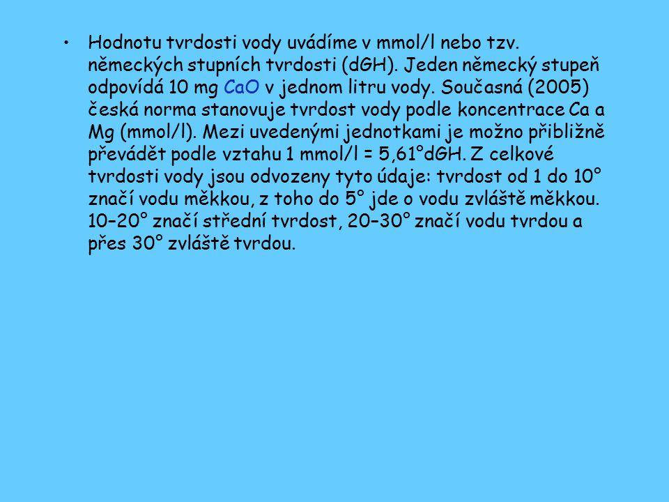 Hodnotu tvrdosti vody uvádíme v mmol/l nebo tzv. německých stupních tvrdosti (dGH).
