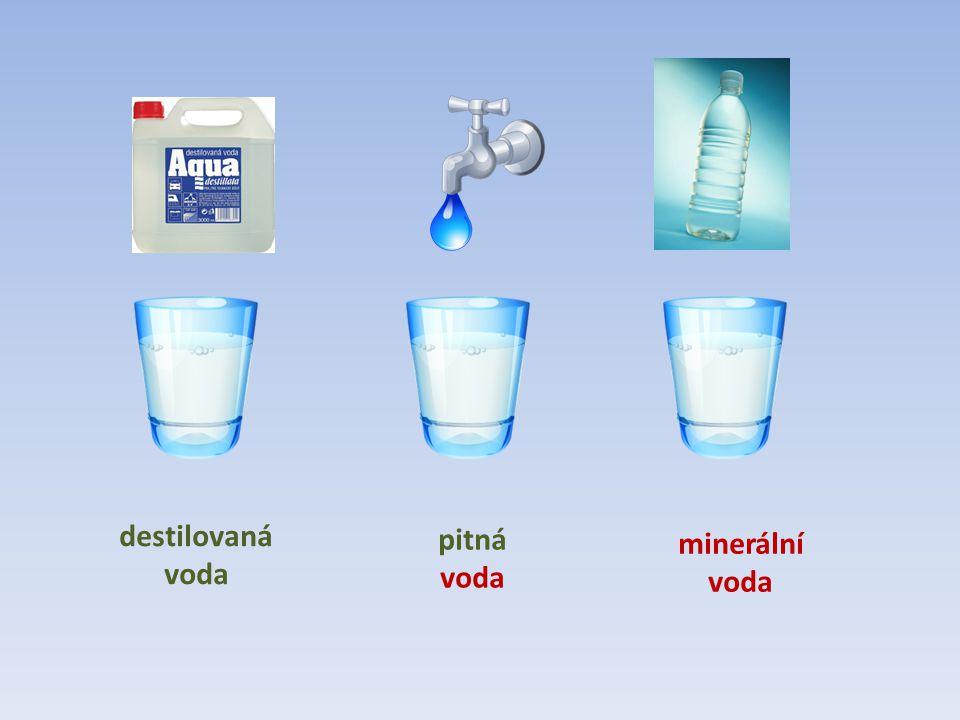 destilovaná voda pitná voda minerální voda