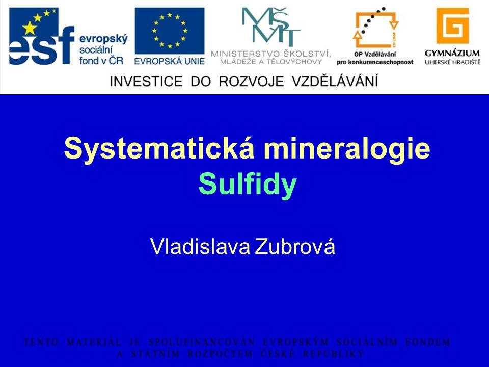 Systematická mineralogie Sulfidy Vladislava Zubrová