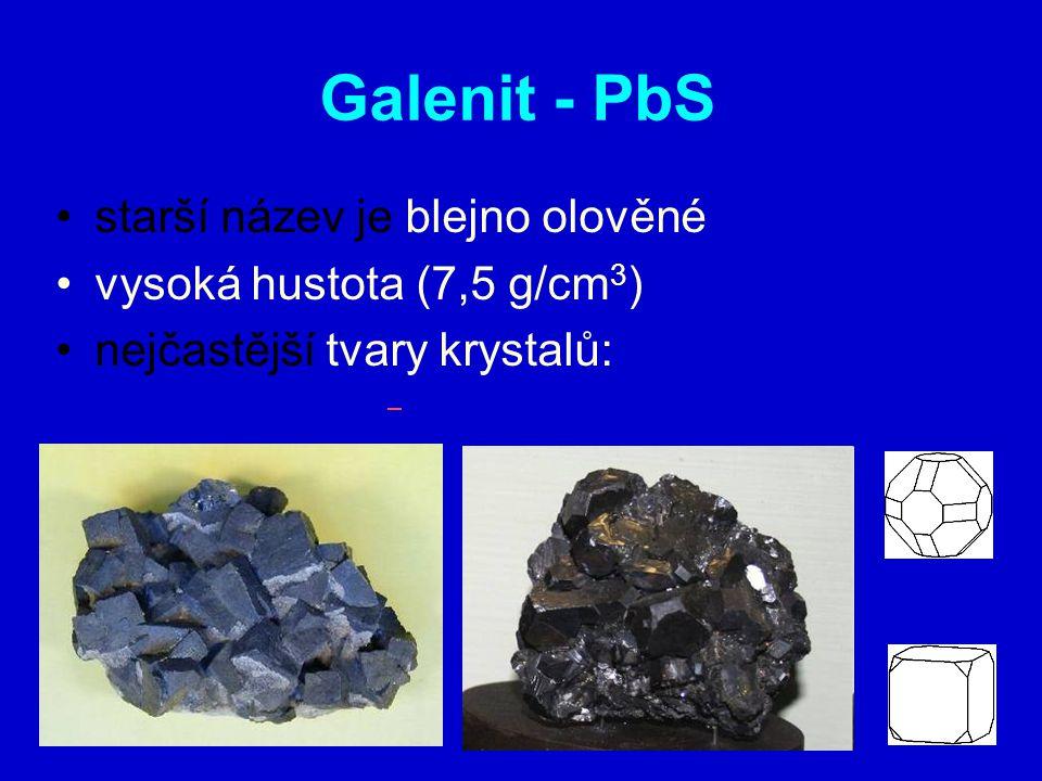 starší název je blejno olověné vysoká hustota (7,5 g/cm 3 ) nejčastější tvary krystalů: