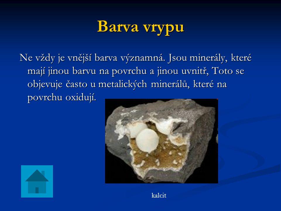 lom Některé neštěpné minerály mají typický lom.Pro nekrystalické odrůdy je typický lom lasturnatý.