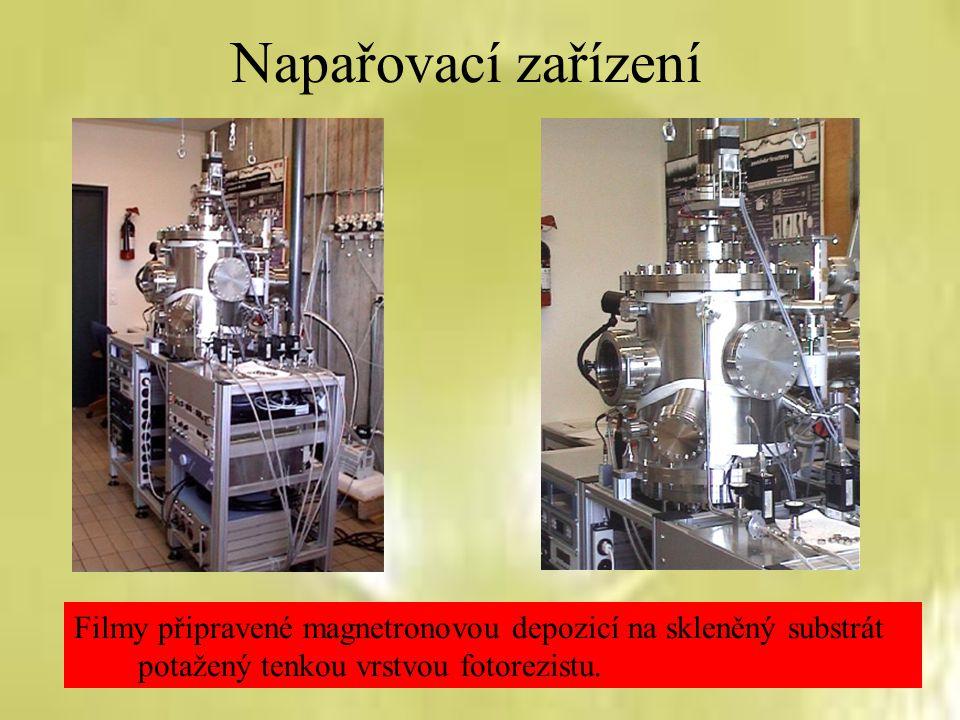 Napařovací zařízení Filmy připravené magnetronovou depozicí na skleněný substrát potažený tenkou vrstvou fotorezistu.