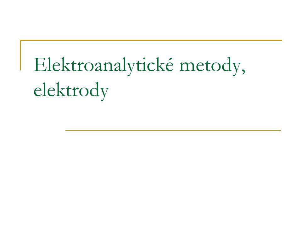 Obsah přednášky Rozdělení instrumentálních metod Elektroanalytické metody Elektrody a elektrodové procesy