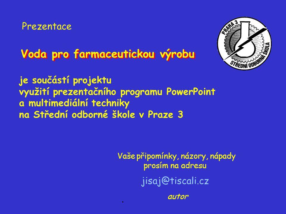 Voda pro farmaceutickou výrobu je součástí projektu využití prezentačního programu PowerPoint a multimediální techniky na Střední odborné škole v Praz