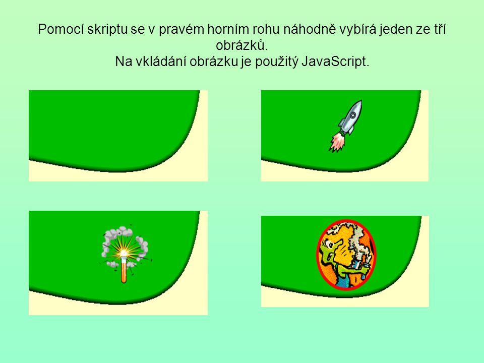Pomocí skriptu se v pravém horním rohu náhodně vybírá jeden ze tří obrázků.