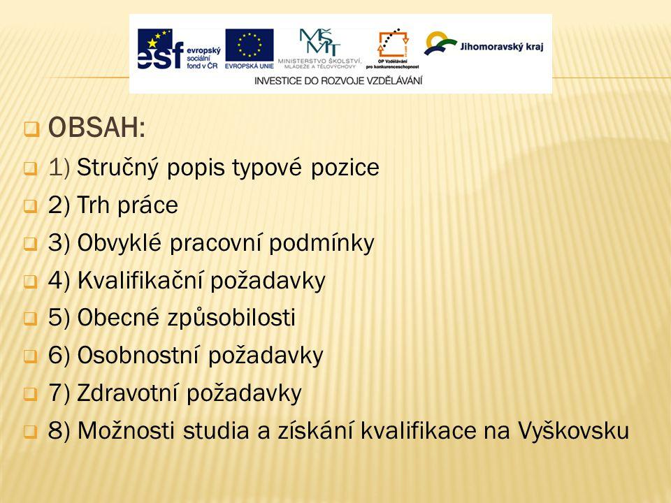 Kvalifikační úroveň: Střední vzdělání s výučním listem Obor činnosti: Strojírenství