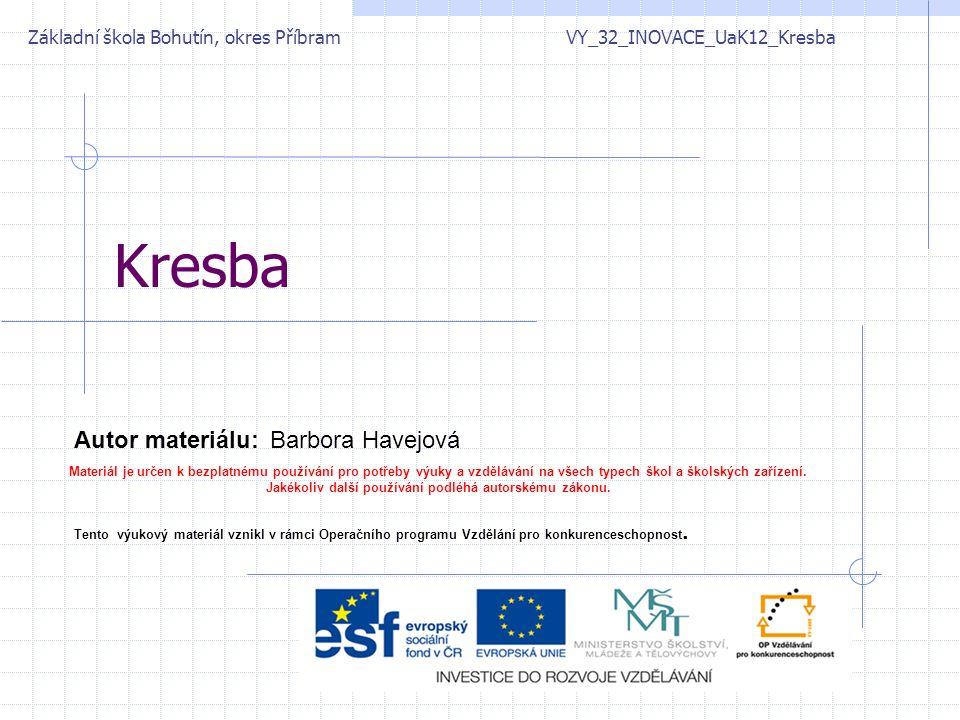 Kresba Základní škola Bohutín, okres Příbram VY_32_INOVACE_UaK12_Kresba Autor materiálu:Barbora Havejová Materiál je určen k bezplatnému používání pro