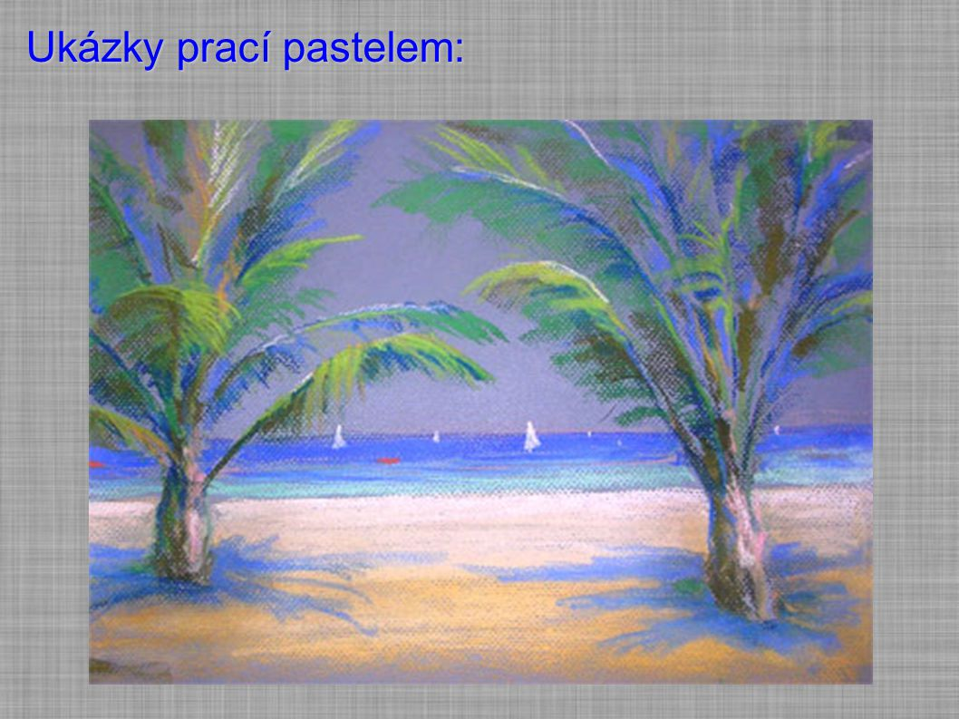 Ukázky prací pastelem: