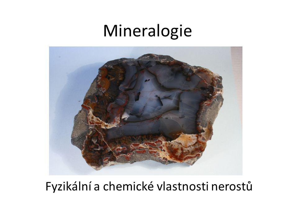 Mineralogie Fyzikální a chemické vlastnosti nerostů