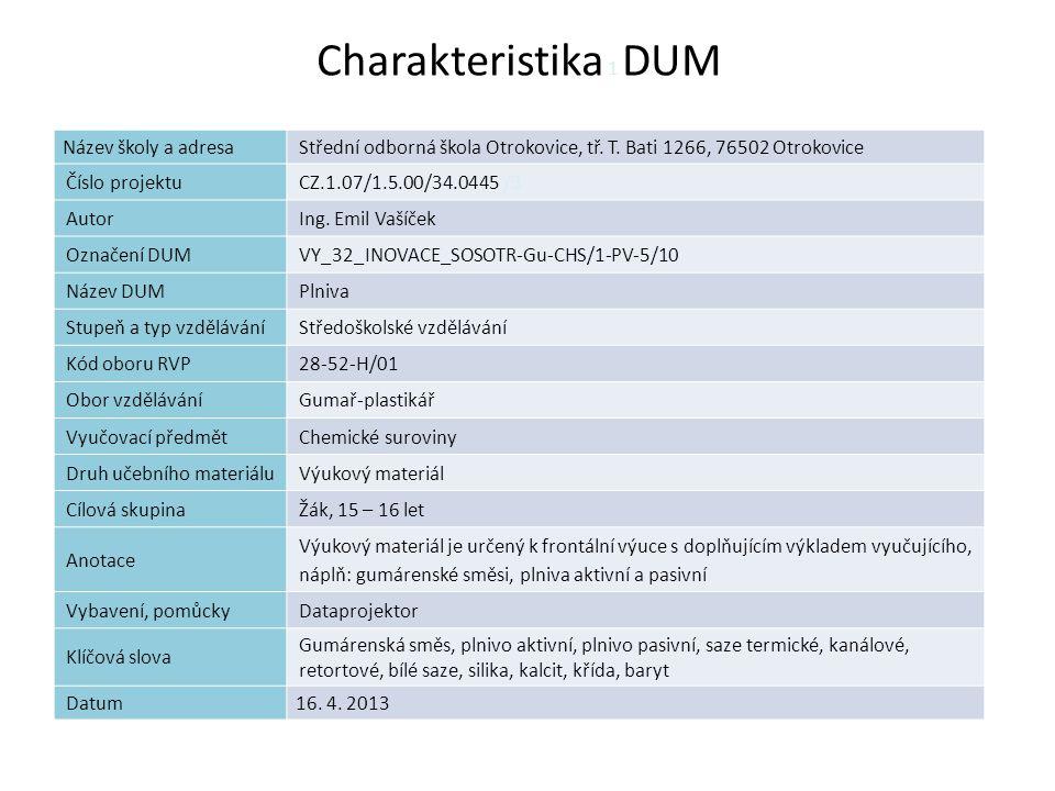 Uhličitany Plniva odlišných vlastností dodává řada firem [3] OMYA EXH 1 SP – fa Omya, Vápenné (koncern OMYA), mletý mramor.