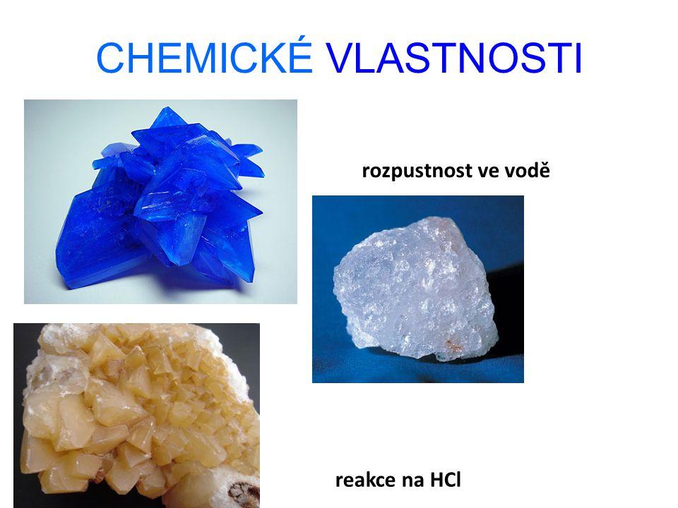 CHEMICKÉ VLASTNOSTI rozpustnost ve vodě reakce na HCl