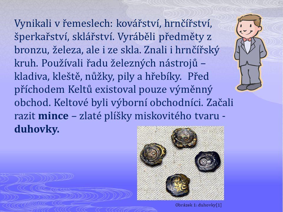 Vynikali v řemeslech: kovářství, hrnčířství, šperkařství, sklářství. Vyráběli předměty z bronzu, železa, ale i ze skla. Znali i hrnčířský kruh. Použív
