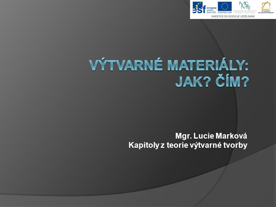 Mgr. Lucie Marková Kapitoly z teorie výtvarné tvorby