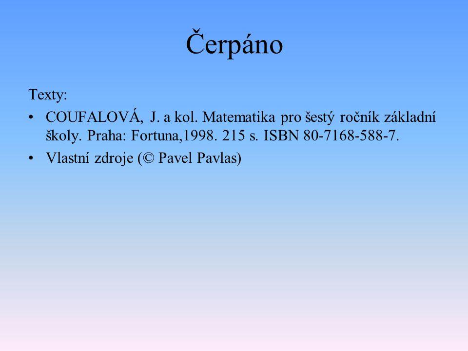Čerpáno Texty: COUFALOVÁ, J. a kol. Matematika pro šestý ročník základní školy. Praha: Fortuna,1998. 215 s. ISBN 80-7168-588-7. Vlastní zdroje (© Pave