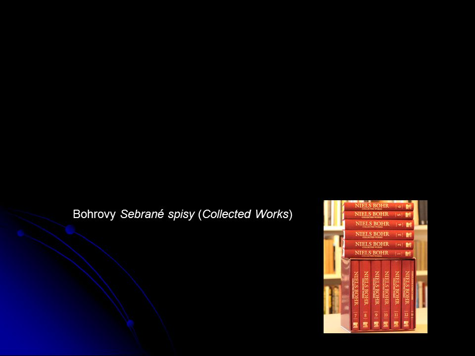Bohrovy Sebrané spisy (Collected Works)