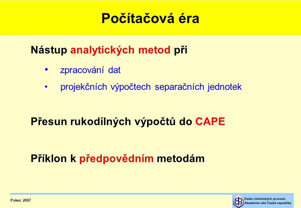 Vývoj v návaznosti na separační procesy Pokec 2007 Vývoj v návaznosti na separační procesy  Až do doby zavádění počítačů v 60.