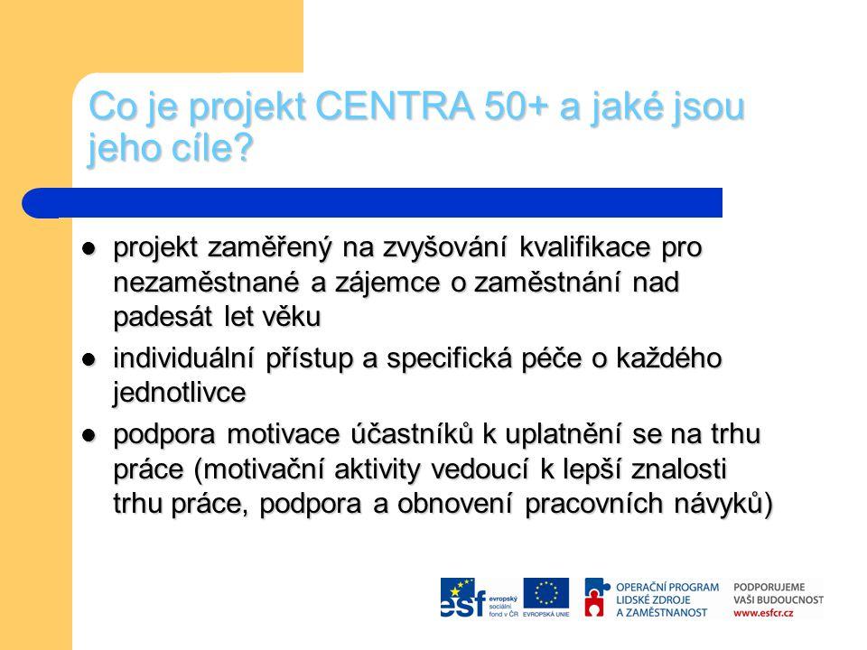 Co je projekt CENTRA 50+ a jaké jsou jeho cíle.
