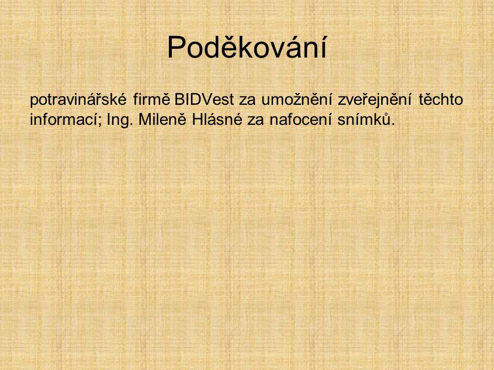 Poděkování potravinářské firmě BIDVest za umožnění zveřejnění těchto informací; Ing. Mileně Hlásné za nafocení snímků.