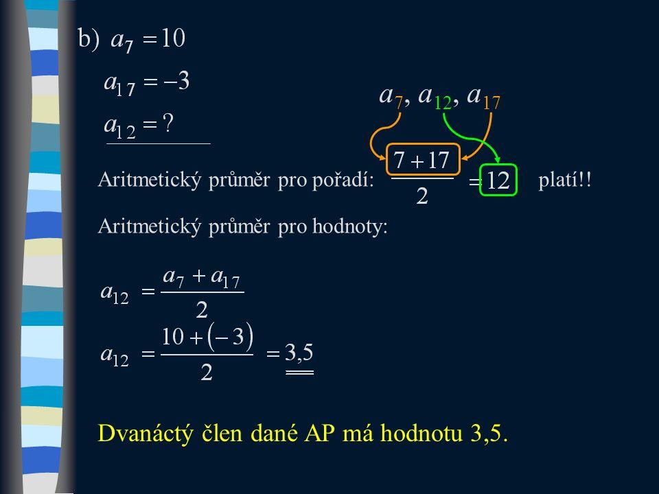 Aritmetický průměr pro pořadí: Dvanáctý člen dané AP má hodnotu 3,5.