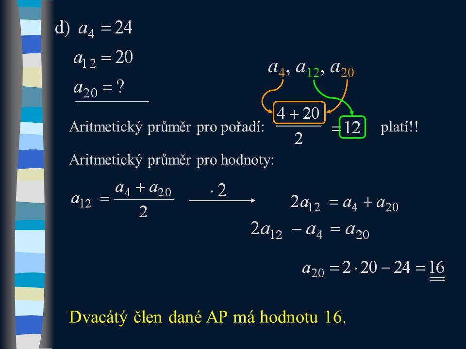 Aritmetický průměr pro pořadí: Dvacátý člen dané AP má hodnotu 16.
