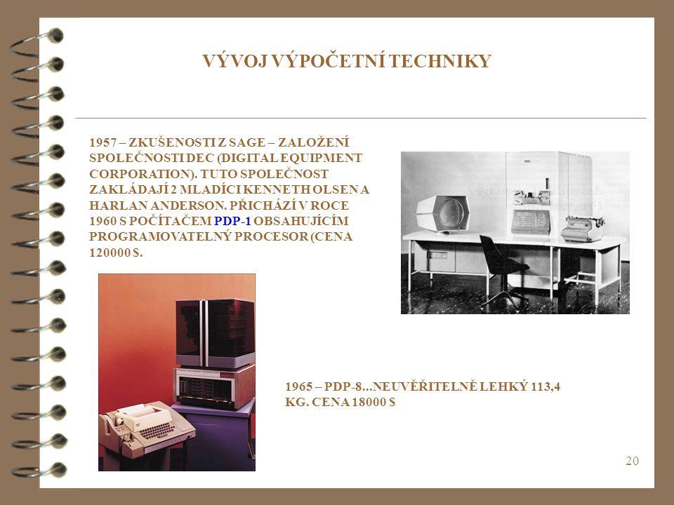 20 1957 – ZKUŠENOSTI Z SAGE – ZALOŽENÍ SPOLEČNOSTI DEC (DIGITAL EQUIPMENT CORPORATION).