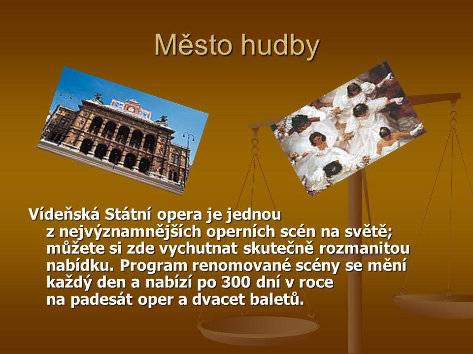Město hudby Vídeňská Státní opera je jednou z nejvýznamnějších operních scén na světě; můžete si zde vychutnat skutečně rozmanitou nabídku. Program re