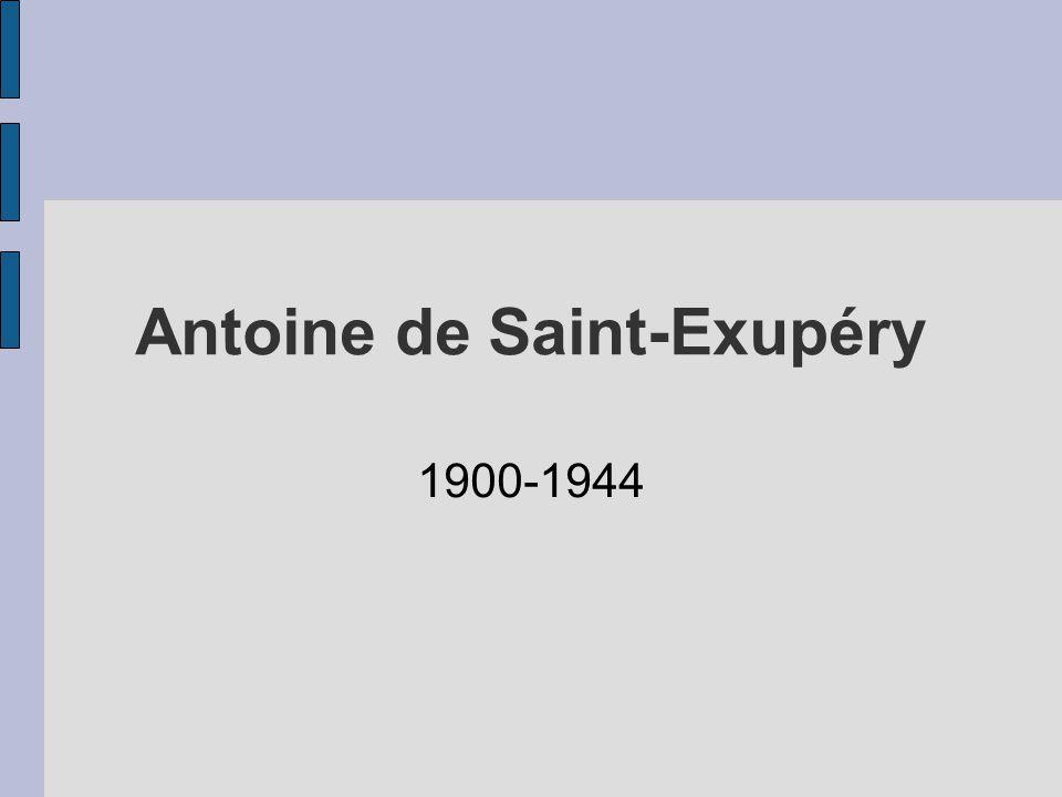 Antoine de Saint-Exupéry 1900-1944