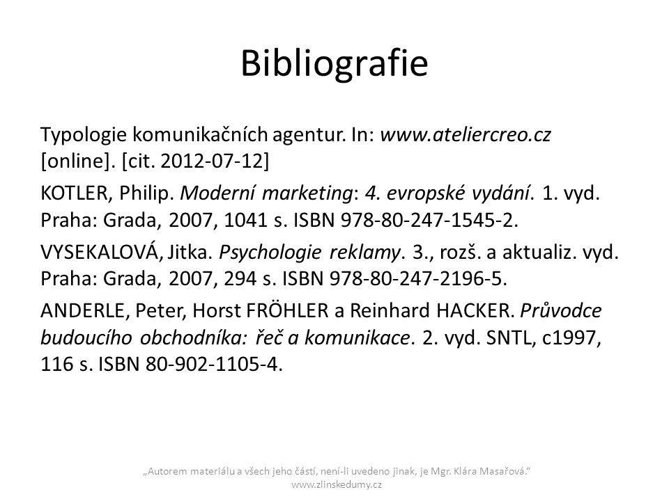 Bibliografie Typologie komunikačních agentur. In: www.ateliercreo.cz [online]. [cit. 2012-07-12] KOTLER, Philip. Moderní marketing: 4. evropské vydání