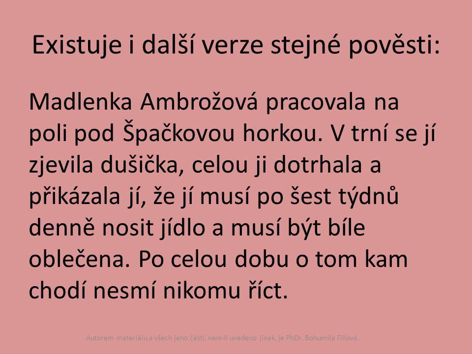 Existuje i další verze stejné pověsti: Madlenka Ambrožová pracovala na poli pod Špačkovou horkou.