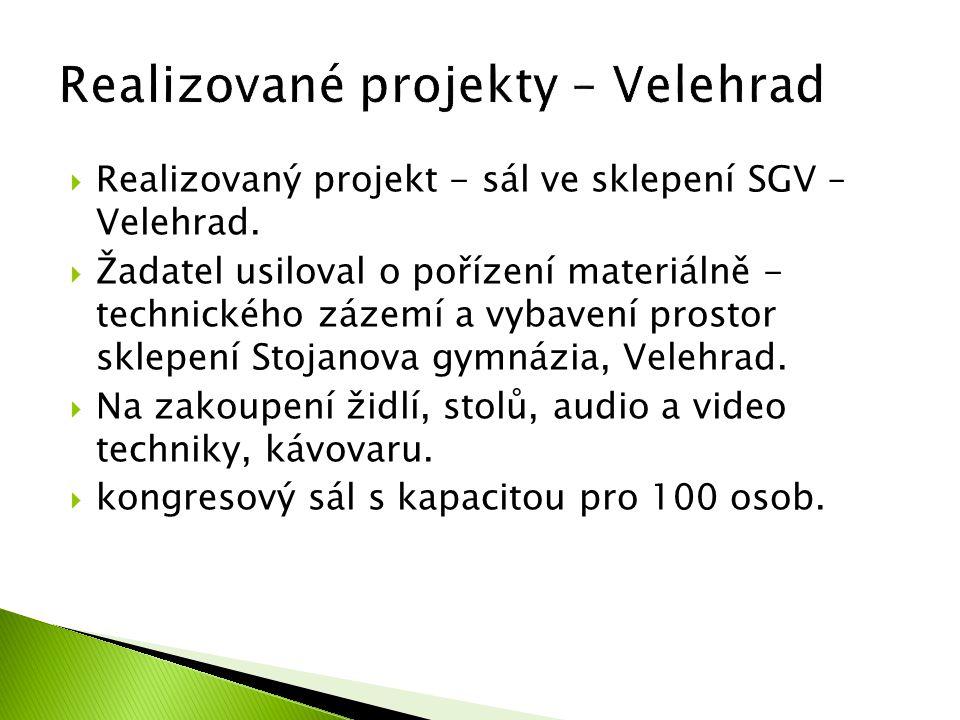  Realizovaný projekt - sál ve sklepení SGV – Velehrad.  Žadatel usiloval o pořízení materiálně - technického zázemí a vybavení prostor sklepení Stoj