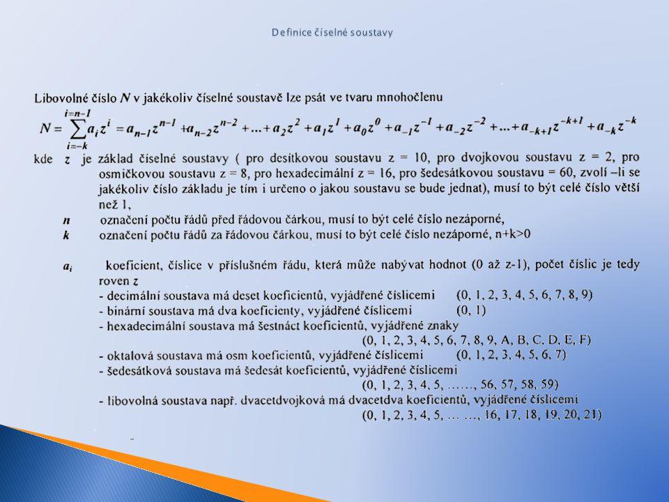 Zápis čísla v desítkové číselné soustavě: Mějme číslo 253 Libovolné číslo lze zapsat v tomto tvaru. Vyzkoušejte všichni zapsat Vámi vymyšlené číslo po