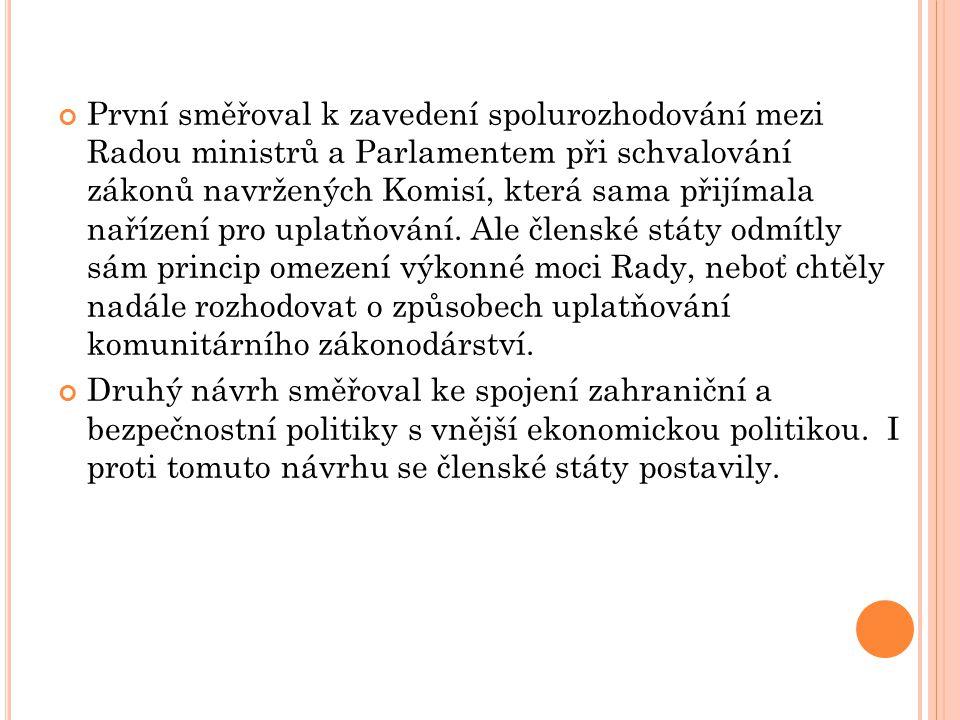První směřoval k zavedení spolurozhodování mezi Radou ministrů a Parlamentem při schvalování zákonů navržených Komisí, která sama přijímala nařízení pro uplatňování.