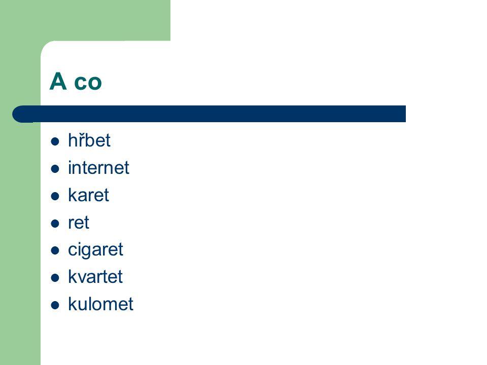 A co hřbet internet karet ret cigaret kvartet kulomet
