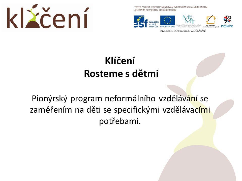 Klíčení Rosteme s dětmi Pionýrský program neformálního vzdělávání se zaměřením na děti se specifickými vzdělávacími potřebami.