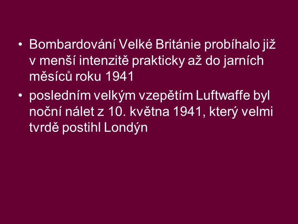 Bombardování Velké Británie probíhalo již v menší intenzitě prakticky až do jarních měsíců roku 1941 posledním velkým vzepětím Luftwaffe byl noční nálet z 10.