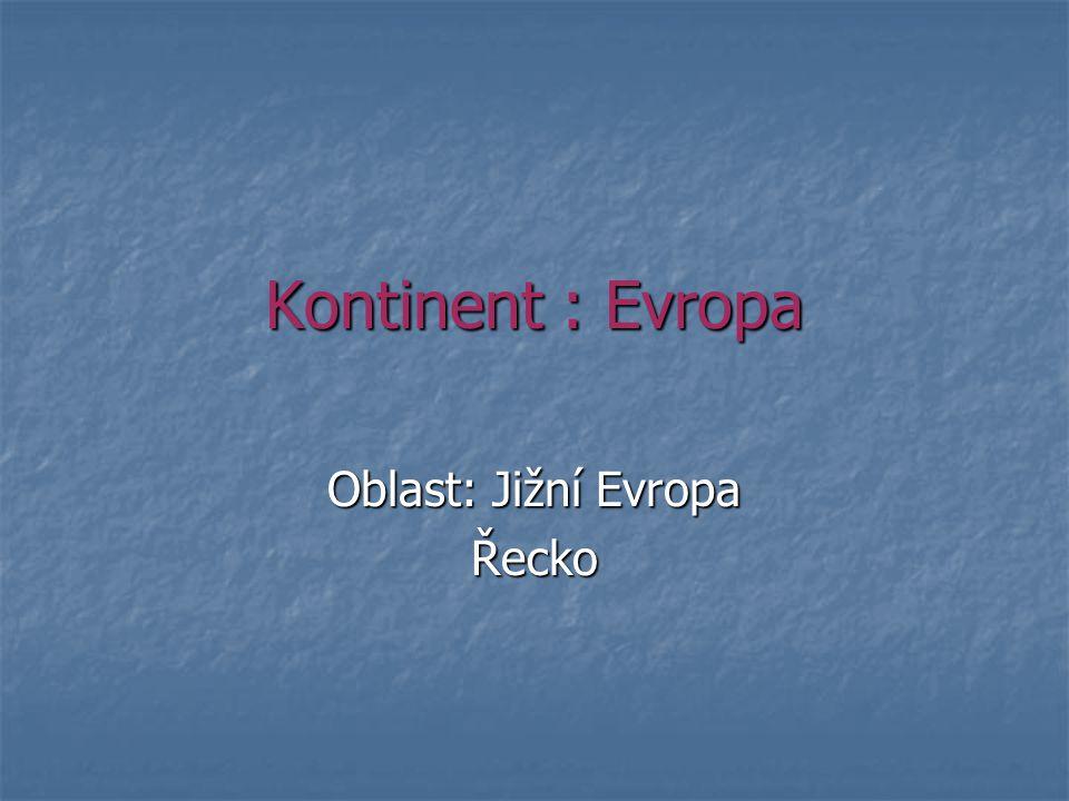 Kontinent : Evropa Oblast: Jižní Evropa Řecko