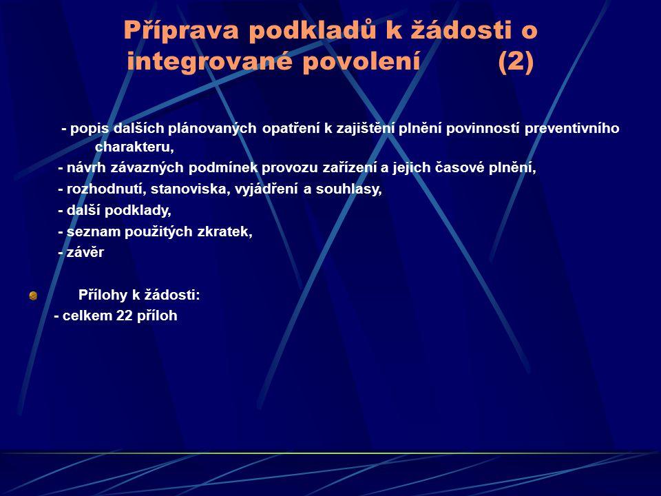 Příprava podkladů k žádosti o integrované povolení (2) - popis dalších plánovaných opatření k zajištění plnění povinností preventivního charakteru, -