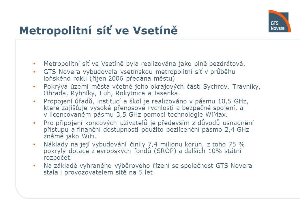 Metropolitní síť ve Vsetíně Metropolitní síť ve Vsetíně byla realizována jako plně bezdrátová. GTS Novera vybudovala vsetínskou metropolitní síť v prů