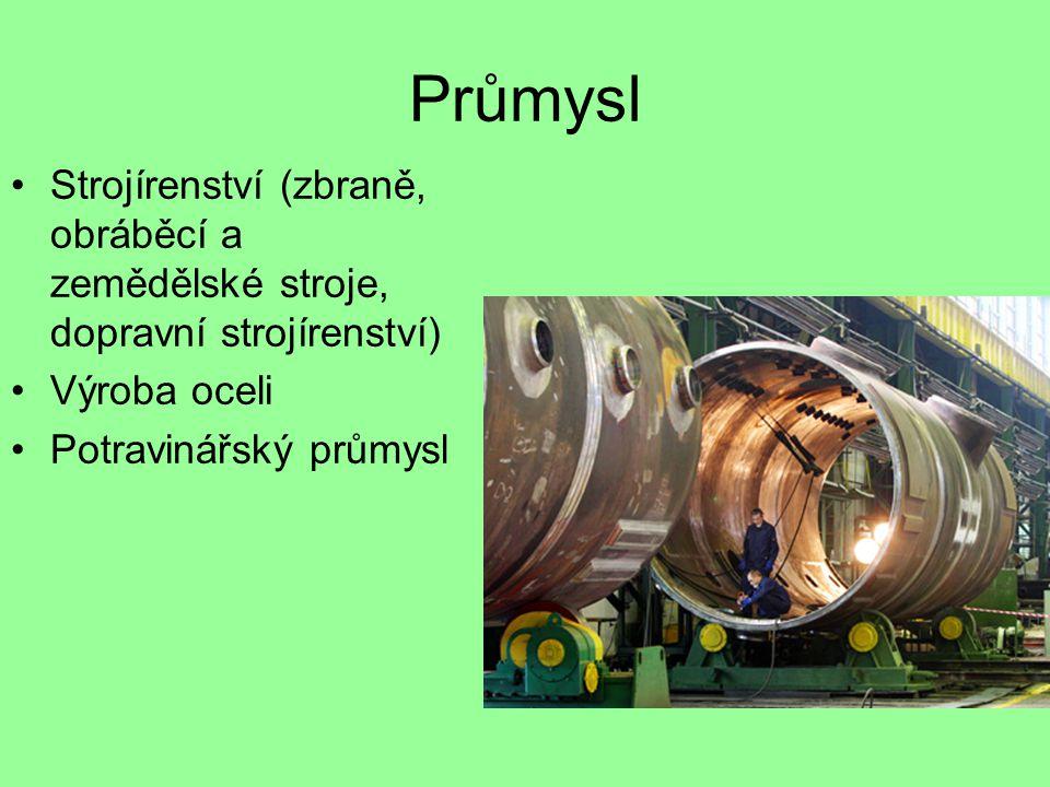 Průmysl Strojírenství (zbraně, obráběcí a zemědělské stroje, dopravní strojírenství) Výroba oceli Potravinářský průmysl