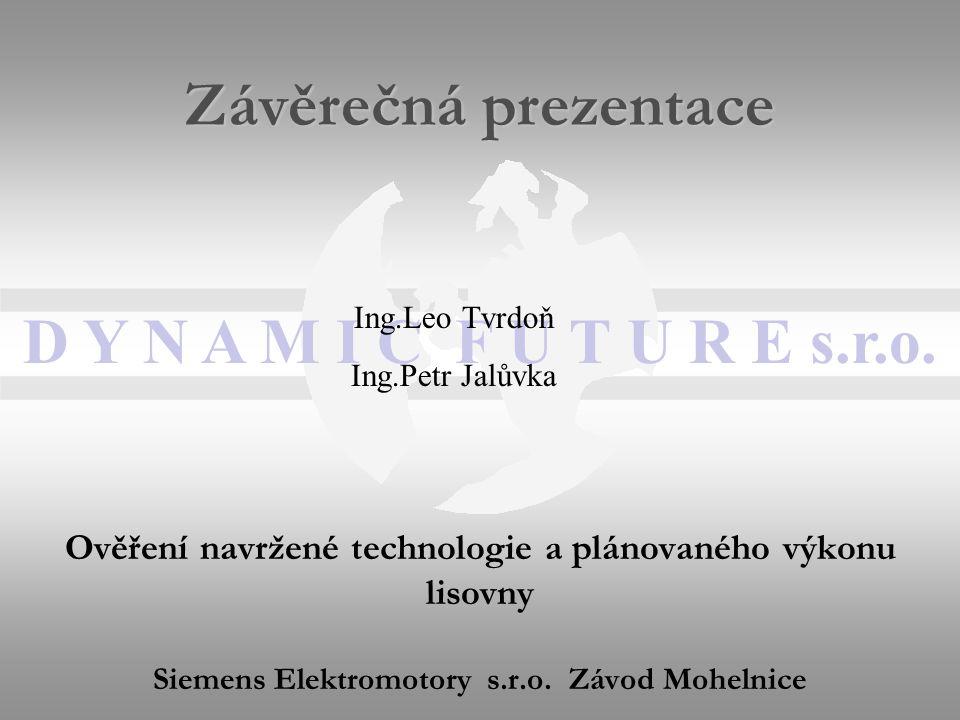Ověření navržené technologie a plánovaného výkonu lisovny Siemens Elektromotory s.r.o.