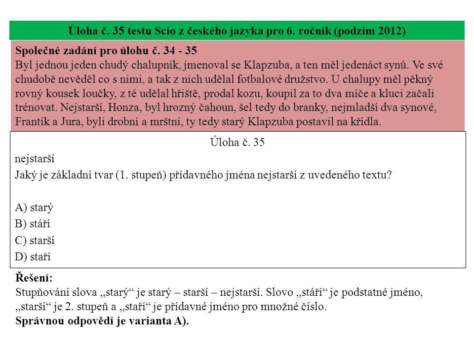 Úloha č. 35 testu Scio z českého jazyka pro 6. ročník (podzim 2012) Úloha č.