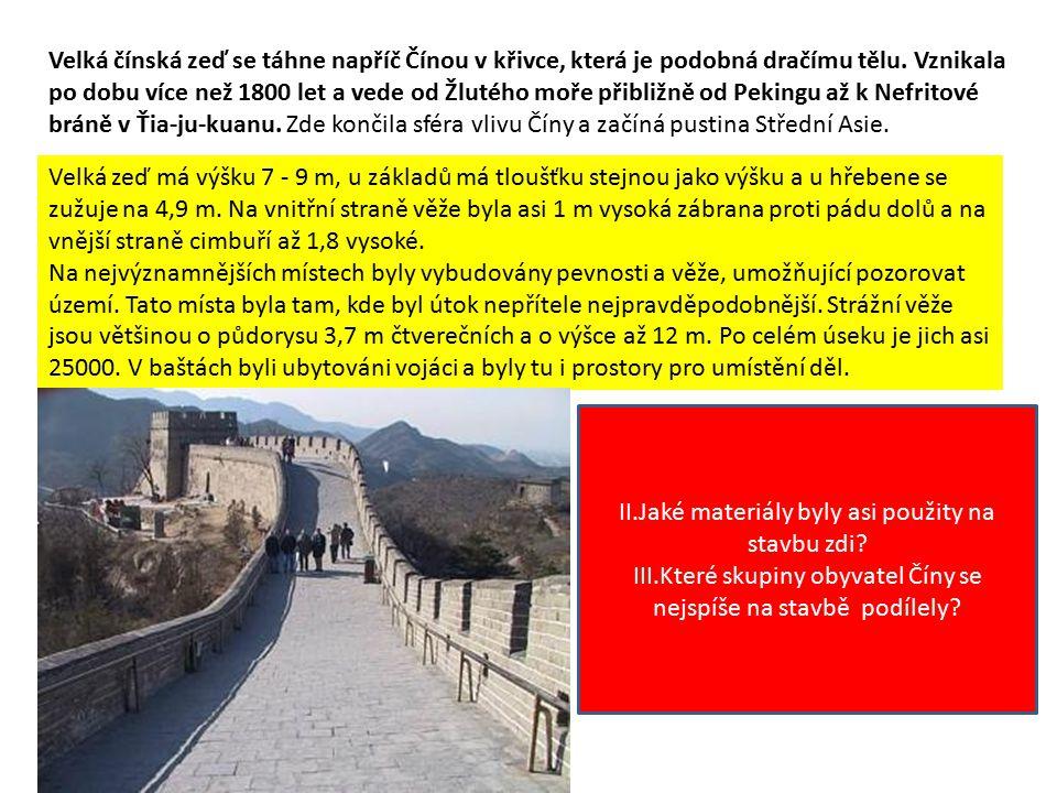 Velká čínská zeď se táhne napříč Čínou v křivce, která je podobná dračímu tělu. Vznikala po dobu více než 1800 let a vede od Žlutého moře přibližně od