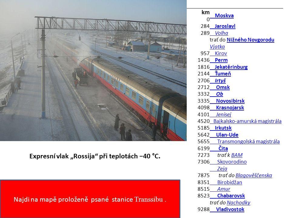 km 0 Moskva 284 Jaroslavl 289 Volha trať do Nižného NovgoroduNižného Novgorodu Vjatka 957 Kirov 1436 Perm 1816 Jekatěrinburg 2144 Ťumeň 2706 Irtyš 271
