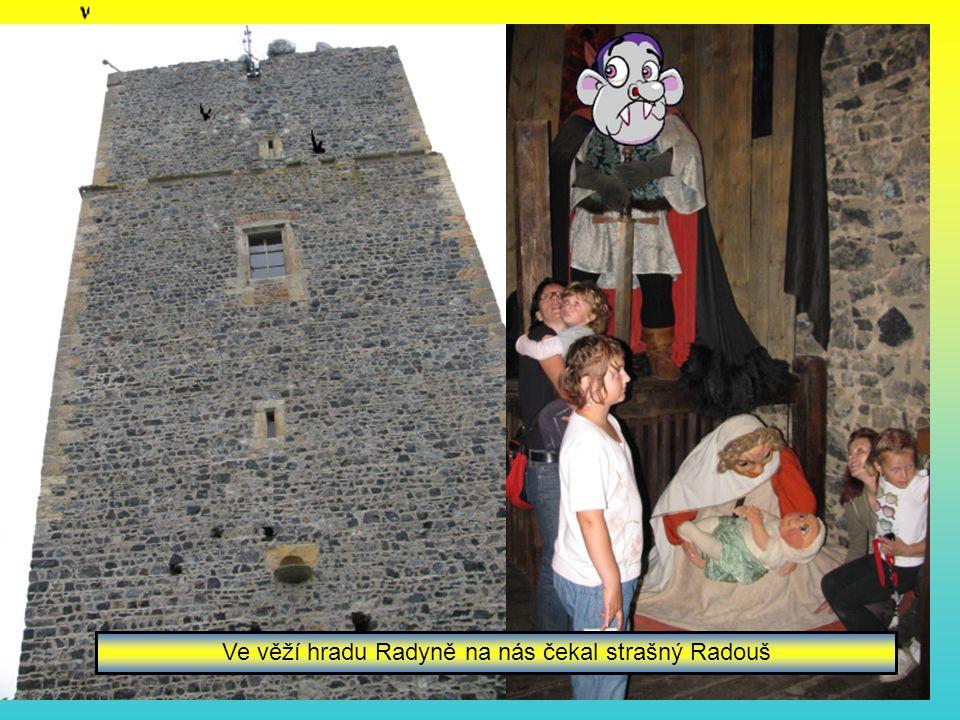 Ve věží hradu Radyně na nás čekal strašný Radouš