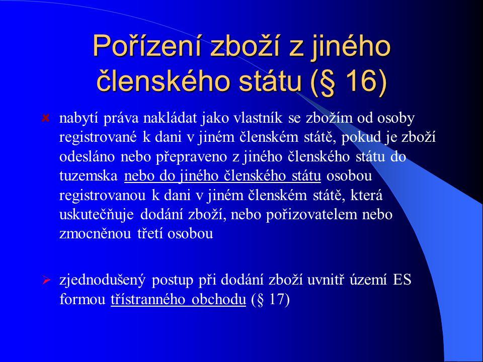 Poskytnutí služby (§ 14) = všechny činnosti, které nejsou dodáním zboží nebo převodem nemovitosti, mimo jiné také:  převod práv  vznik a zánik věcné