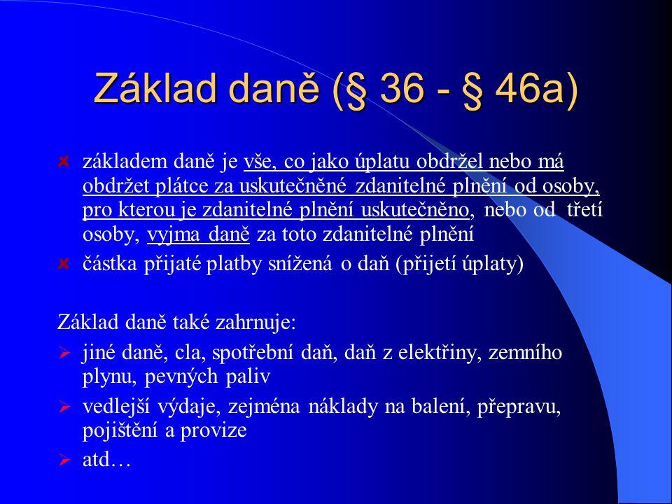 Daňový doklad (§ 26 - § 35) Běžný daňový doklad Zjednodušený daňový doklad Doklad o použití Splátkový kalendář, platební kalendář Doklad o zaplacení D
